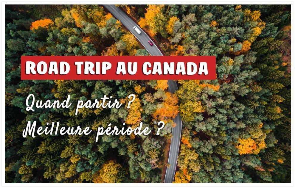 Road trip au Canada : quand partir ?