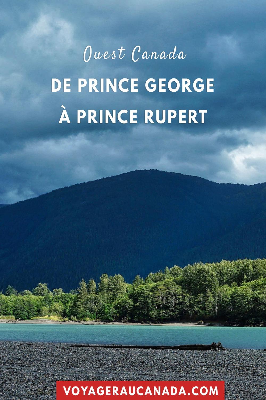 De Prince George à Prince Rupert via la route 16 et la vallée de la Skeena